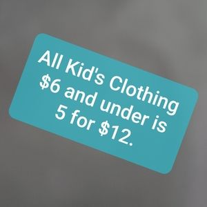 All Kid's Clothing $6 & Under is 🖤5/$12